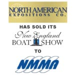 National Marine Manufacturers Association (NMMA) has acquired the New England Boat Show from North American Expositions Co.