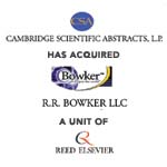 Berkery, Noyes & Co. advises Reed Elsevier Inc. in its sale of R.R. Bowker LLC to Cambridge Scientific Abstracts, L.P.