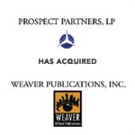 Berkery, Noyes & Co. advises Weaver Publications, Inc. in its sale to Prospect Partners, LP.