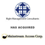 Berkery, Noyes & Co. represents Mainstream Access Corp. on its sale to Right Management Consultants, Inc.