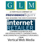 GLM Acquires E-Commerce Events Group From Vertical Web Media, Publisher Of Internet Retailer Media
