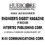 Huebcore Communications, Inc. has Acquired Engineer's Digest Magazine From Intertec Publishing Corporation