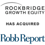 Rockbridge Growth Equity Partners With Management To Acquire Robb Report