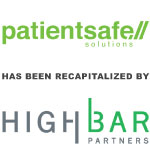 Berkery Noyes Advises PatientSafe Solutions in its Majority Recapitalization by HighBar Partners