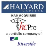 Berkery Noyes Represented The Riverside Company on the Sale of HCPro Holdings, Inc. to Halyard Capital, LLC.